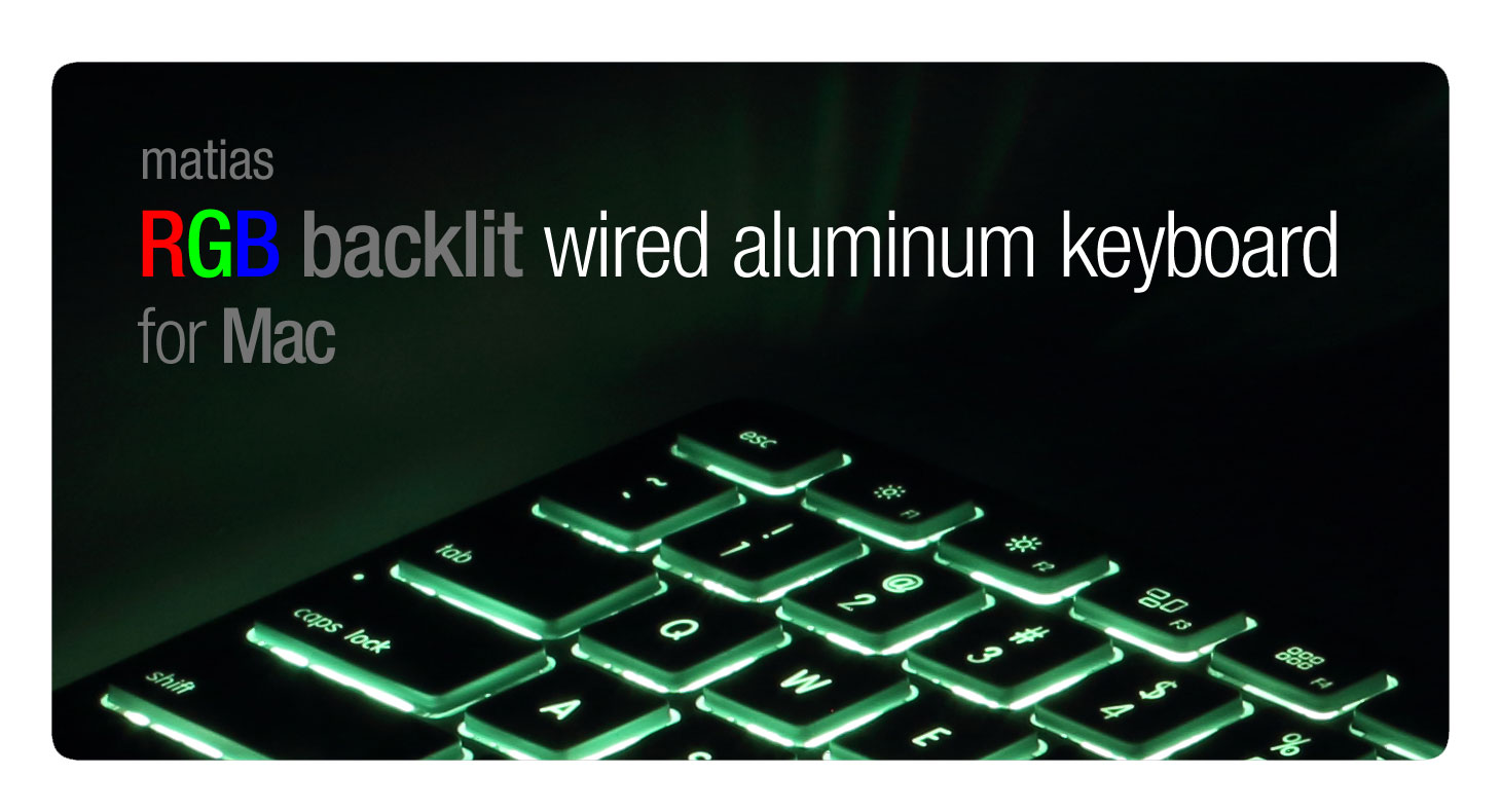 Matias RGB Backlit Wired Aluminum Keyboard for Mac
